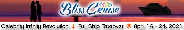Bliss Cruise Full Ship Takeover - April 19-24, 2021 - Celebrity Infinity Revolution